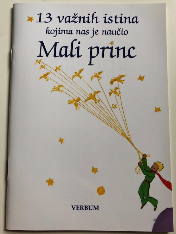 13 važnih istina kojima nas je naučio Mali Princ by Petar Balta / Croatian language booklet / 13 truths that we learned from the Little Prince (Le Petit Prince) / Verbum 2016 / Paperback (9789532355161)