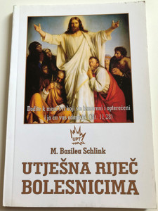 Utješna Riječ bolesnicima by M. Basilea Schlink / Croatian language edition of Krankentrost - Büchlein / Translated by Ingeborg Gočev / Karitativni Fond UPT 2015 / Paperback (9789532084269)