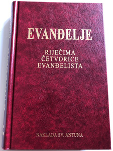 Evanđelje - Rečima Četvorice Evanđelista / Croatian language edition of Il Vangelo by p. Pietro Vanetti / Naklada Sv. Antuna / The Life and Teachings of Jesus Christ the Savior of the World / 2nd edition / Život i nauk Isusa Krista / Hardcover 2008 (9789537448110)