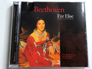 Beethoven - Für Elise (And Other Jewels Of The Keyboard) / Piano: Peter Degenhardt, Lucy Parham, Eric Himy / A-Play Classics ‎Audio CD 1998 / 9023-2