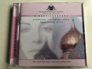 Rimsky-Korsakov – Scheherezade-Symphonic Suite, Opus 35, Spanish Capriccio, Opus 34 / Royal Philharmonic Orchestra, Conductor: Barry Woodsworth ‎/ Centurion Music Audio CD 1993 / 204403-201