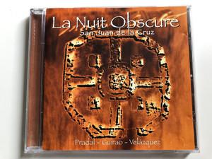 La Nuit Obscure – San Juan De La Cruz / Pradal - Guirao - Velazquez / Virgin Audio CD 1996 / 724384267926