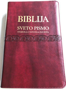 Burgundy Croatian Holy Bible - Biblija / Sveto Pismo Staroga i Novoga zavjeta / Leather bound, golden edges & thumb index  / HBD 2014 / I. Šarić translation 8th edition