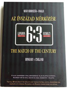 The Match of the Century Hungary Vs England DVD 2008 Az Évszázad Mérkőzése - Magyarország 6 : 3 Anglia / London, Wembley 1953 / A világ leghíresebb futballmérkőzésének teljes felvétele extrákkal / Original Hungarian and English Commentaries (5999883969007)