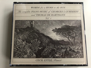 Words For A Hymn To The Sun : The Complete Piano Music Of Georges I. Gurdjieff And Thomas De Hartmann, Vol.3 / Pianist: Cecil Lytle / Celestial Harmonies 2x Audio CD 1990 / 14035-2