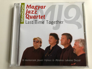 Magyar Jazz Quartet ‎– Last Time Together / In Memoriam Javori Vilmos & Ablakos Lakatos Dezso / Gramofon Audio CD 2007 / KJCD 2007-01