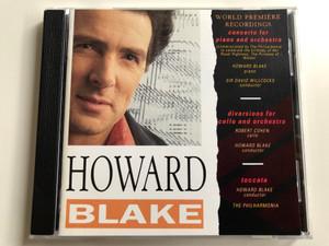Howard Blake (piano) - Concerto For Piano and Orchestra / Conducted: Sir David Willcocks / Diversions for cello and orchestra / Cello: Robert Cohen, Conducted: Howard Blake / Toccata, The Philharmonia / Sony Music Audio CD 1991 / CD HB 3