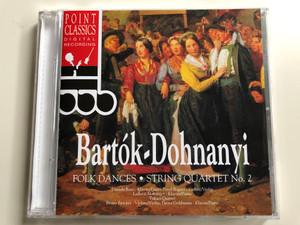Bartok-Dohnanyi - Folk Dances, String Quartet No. 2 / Piano: Daniela Ruso, Ludovit Marcinger, Dieter Goldmann / Violin: Pavol Bogacz, Bruno Zwicker / Takacs Quartet / Point Classics Audio CD 1996 / 2672322
