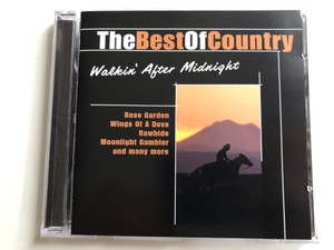 The Best Of Country - Walkin' After Midnight / Rose Garden, Wings Of A Dove, Rawhide, Moonlight Gambler and many more / Exclusive Edition Audio CD 2005 / 21003-2
