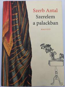 Szerelem a palackban by Szerb Antal / Love in a Bottle - Hungarian language contemporary novel / Magvető könyvkiadó 2014 / Hardcover (9631425223)