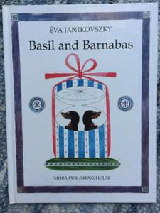 Basil and Barnabas by Éva Janikovszky / English translation of Bertalan és Barnabás - angol nyelven / Illustrations: Réber László / Móra Könyvkiadó 2011 / Hardcover (9789631187847)