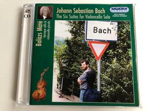 Johann Sebastian Bach - The Six Suites for Violoncello Solo / Balazs Mate - baroque cello & violoncello picolo / Hungaroton Classic 2x Audio CD 2000 Stereo / HCD 32000-01