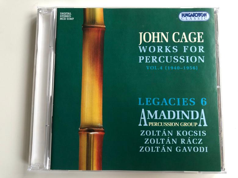 John Cage – Works For Percussion Vol.4 (1940-1956) / Legacies 6 - Amadinda Percussion Group - Zoltán Kocsis, Zoltán Rácz, Zoltán Gavodi / Hungaroton Classic Audio CD 2005 Stereo / HCD 31847