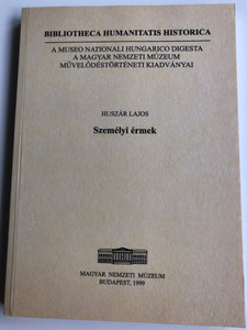 Személyi érmek by Huszár Lajos / Personal coins, medals / Bibliotheca Humanitatis Historica / Magyar Nemzeti Múzeum 1999 / Paperback (963-742184X)