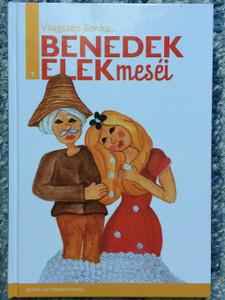 Világszép Ilonka / Benedek Elek meséi 7. / Hungarian folk tales by Elek Benedek / Duna International / Hardcover (9789633540374)