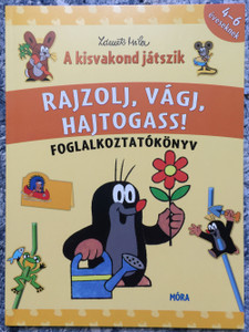 A Kisvakond játszik by Zdenek Miler - Foglalkoztatókönyv / Rajzolj, Vágj, Hajtogass! / Children's Activity Book ZDENĚK MILER / DER KLEINE MAULWURF / HAS 5 PUZZLE ACTIVITY PAGES BEAUTIFUL FULL COLOR / KRTEK THE MOLE (9789634154501)