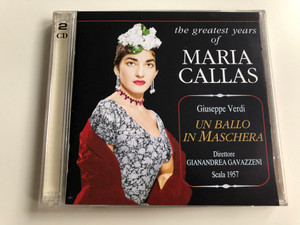 The Greatest Years of Maria Callas / Giuseppe Verdi – Un Ballo In Maschera / Direttore: Gianandrea Gavazzeni / Scala 1957 / Sakkaris Records ‎Audio CD / PR.SR. 273/274