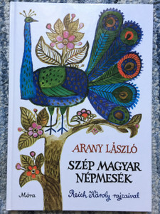 Szép Magyar Népmesék by Arany László / Illustrated by Reich Károly / Hungarian folk tales / Móra kiadó / Hardcover (9789631195262)