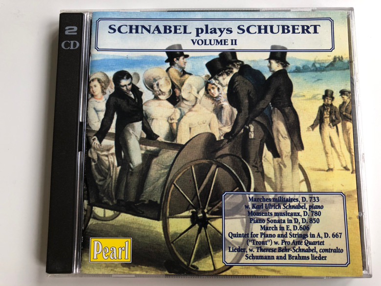 """Schnabel Plays Schubert - Volume II / Marches Militaires, D. 733, Moments Musicaux, D. 780, Piano Sonata In D, D. 850, March In E, D. 606, Quintet For Piano And Strings In A, D. 667 (""""Trout""""), Lieder, Schumann and Brahms Lieder / Pearl 2x Audio CD 1997 Mono / GEMM CDS 9272"""