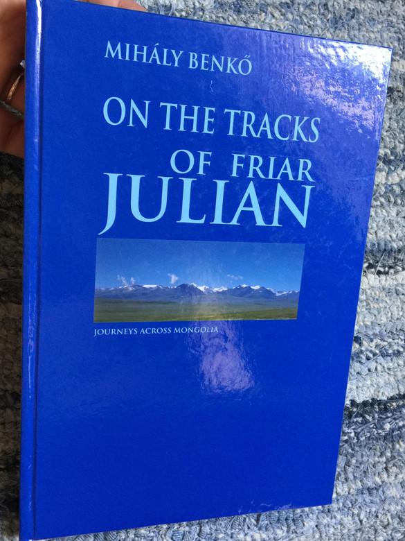 On the Tracks of Friar Julian by Benkő Mihály / Julianus nyomdokain Ázsiában / Photographical journey through Mongolia / Fényképezőgépes barangolások Mongóliában / Timp Publishing House 2001 (9630069628)