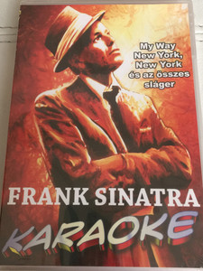 Frank Sinatra Karaoke DVD / Sing the greatest hits! Énekeld a legnagyobb sikereket! / New york, New York, Fly Me to the Moon, Night and Day, Luck be a Lady (5999883049518)