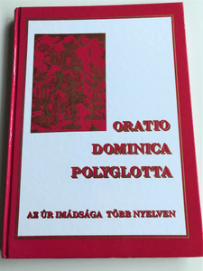 Oratorio Dominica Polyglotta / The Lord's Prayer in many languages / Az Úr imádsága több nyelven / Hebrew, Arabic, Copt, Persian, Syriac, Chaldean, English, German, Greek, Armenian, Latin / Hardcover Reprint edition / Szent István Társulat 1991 (9633606039)