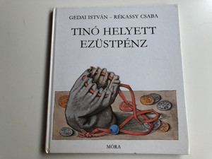Tinó Helyett Ezüstpénz by Gedai István / Illustrations: Rékássy Csaba / Móra könyvkiadó / Hardcover 1982 / Children's stories with photos of Historical Coins (9631128180)