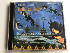 Rimsky-Korsakov – La Notte Di Natale (Christmas' Eve) / Krasovsky, Migay, Tarkhov, Shpiller, Kulagina, Legostayeva / Nikolay Golovanov / Moscow Radio Symphony Orchestra and Choir / Lyrica Audio CD 1998 / LRC 01096-2