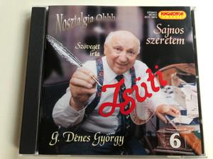 Nosztalgia Ohhh / Sajnos szeretem / Szoveget irta / Zsuti / G. Denes Gyorgy / Hungaroton Classic Audio CD 2004 Stereo,Mono / HCD 16874