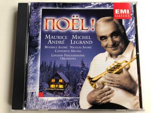Noel! / Maurice André, Michel Legrand / Beatrice Andre, Nicolas Andre, Catherine Michel / London Philharmonic Orchestra / EMI Classics Audio CD 1998 Stereo / 5 56751 2