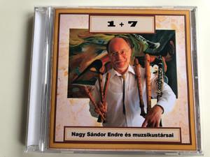 1 + 7 / Nagy Sándor Endre És Muzsikustársai / Audio CD