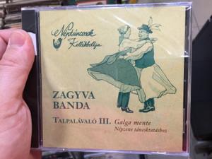 Néptáncosok Kellékboltja / Zagyva Banda – Talpalávaló III. / Galga Mente, Nepzene tancoktatashoz / Néptáncosok Kellékboltja Audio CD 2017