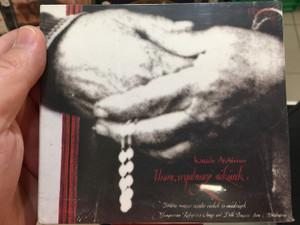 Kallós archívum / Uram Irgalmazz Nékünk / Moldvai Magyar Szentes Énekek És Imádságok / Traditional Folk Musicians / Fonó Budai Zeneház Audio CD 2005 / FA-223-2