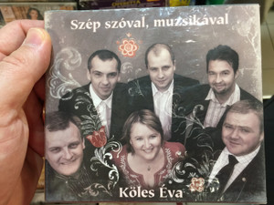 Szép Szóval, Muzsikával - Köles Éva / Decent Market Kft. Audio CD 2009 / KÉ 01