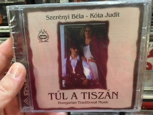 Szerényi Béla - Kóta Judit ‎/ Túl A Tiszán / Hungarian Traditional Music / Fonó Records Audio CD 1996 / FA-010-2