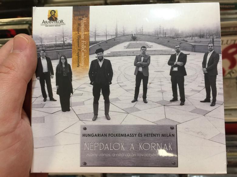 Hungarian FolkEmbassy És Hetényi Milán – Népdalok A Kornak / Arany János, A Nép Ajkán Továbbélő Versei / Gryllus Audio CD 2018 / GCD 198