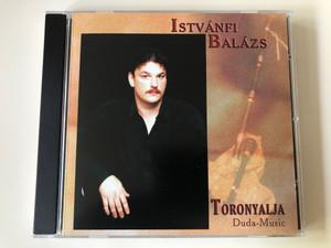 Istvánfi Balázs – Toronyalja - Duda-Music / Mixolyd BT. Audio CD 2003 / MIXO 002 (5999881646016)