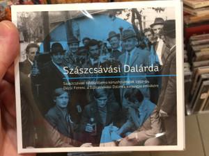 Szászcsávási Dalárda – Szászcsávási Többszólamú Kórusfelvételek 1992-94 / Dézsi Ferenc, A Szászcsávási Dalárda Karnagya Emlékére / Fonó Records Audio CD 2019 / FA 422-2