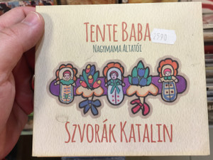 Tente Baba - Nagymama Altatói / Szvorák Katalin / REP Audio CD 2015 / REP 031