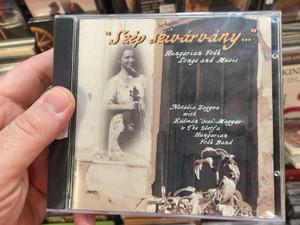 """Szép Szivárvány..."" Hungarian Folk Songs And Music / Natália Zagyva With Kálmán ""Öcsi"" Magyar* & The Életfa Hungarian Folk Band / Hungária Records Audio CD 2001 / HRCD002"