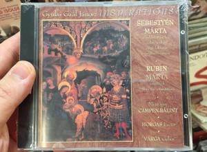 Gyulai Gaál János – Inspirations / Sebestyén Márta, Rubin Márta Zongorázik, Myra Van Campen-Bálint, Horgas Eszter, Varga Gábor / Periferic Records Audio CD 2001 / BGCD 096