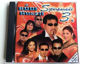 Bódi Guszti - Sztárparádé 3 / Bodi Guszti Produkcio Audio CD 2006 / FSZ 2006/02/CD
