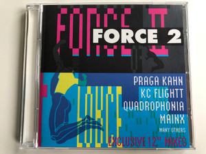 Force 2 / Praga Khan, KC Flightt, Quadrophonia, Mainx, Many Others / Exclusive 12'' Mixes / ARS Productions Audio CD 1992 / 472059 2