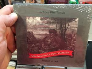 Kobzos Kiss Tamás – Nem Megyek Én Innen Sehova / Enekelt versek / Dialekton Népzenei Kiadó Audio CD 2008 / BS-CD 08