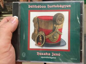 Délibábos Hortobágyon - Huszka Jenő, oprettslágerei / Rózsavölgyi Társa Audio CD 2010 / RETCD 66