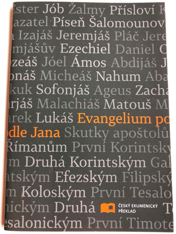 Evangelium podle Jana / Czech language Gospel according to John / Český ekumenický překlad / Paperback 2001 / Česká biblicka společnost / Czech ecumenical translation (9788087287750)