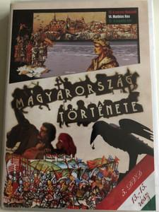 Magyarország története 5. DVD History of Hungary 5. / Directed by Varga Zs. Csaba, M. Nagy Richárd Episodes 4-6. / A három Hunyadi, Mathias Rex, A Jagelló-kor / Historical documentary / Történelmi dokumentumfilm (5999884697114)