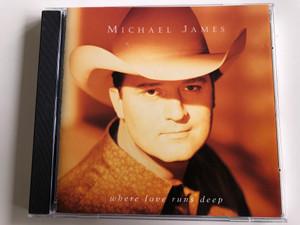 Michael James - Where Love Runs Deep / Reunion Records Audio CD 1995 / 701 0102 724