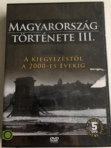 Magyarország Története III - A kiegyezéstől a 2000-es évekig / History of Hungary / 5 disc DVD SET / Directed by Varga Zs. Csaba, M. Nagy Richárd / 15 episodes (5999886210038)