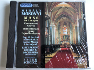 Mihaly Mosonyi - Mass in C major / Consecrated Graves, In memoriam Count Lajos Batthyany / Ingrid Kertesi, Marta Lukin, Jozsef Mukk, Laszlo Jekl / Liszt Ferenc Chorus & Orchestra (Amsterdam) / Conducted By Peter Scholcz / Hungaroton Classic Audio CD 2004 Stereo / HCD 32152